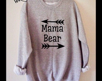 Mama Bear Sweatshirt,  S -XXL Ladies Sweatshirt, Slogan Sweatshirt, Bear sweatshirt, Gift for Mum, Sweatshirt, Hoodie, High Quality