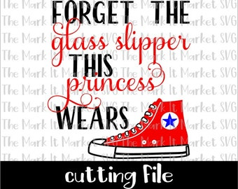 Forget the Glass Slipper this Princess Wears Converse SVG/DXF cutting file