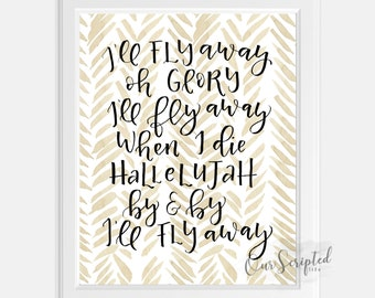 I'll Fly Away Wall Print. Instant download. Printable Art.