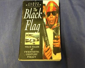 The Black Flag by JAMES HEPBURN true tales of 20th century piracy 1995