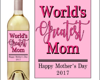 Worlds Greatest Mom Wine Label Sticker Mothers Day Gift Favor Celebration Holiday Family