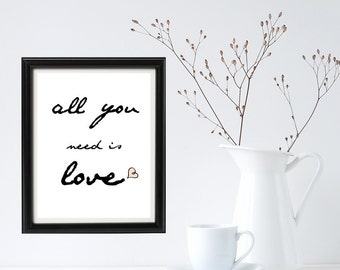"All you need is Love print, printable wall art calligraphy wall print, inspirational quotes - can be printed on 8.5""x11"" paper"
