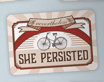Nevertheless, She Persisted —sticker resistance resist victorian equality justice freedom feminism women graphic design history