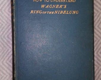 Antique book Wagner, Ring Cycle, Opera 'How to Understand Wagner's Ring of the Nibelung' by Gustav Kobbe