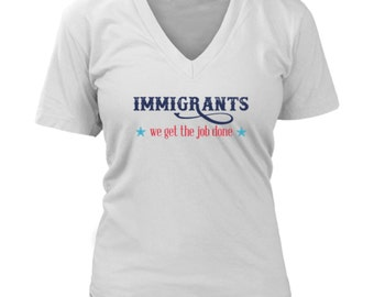 Immigrants We Get The Job Done Womens T-shirt, Hamilton Musical, Anti-Trump, Resistance, Resist, Obama, Pro-Immigration, No Wall No Ban