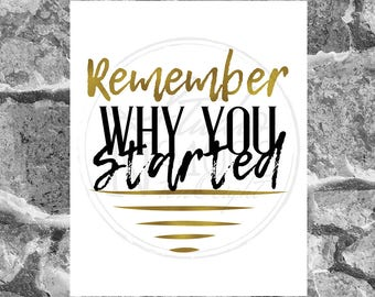 "Printable Art - ""Remember Why You Started"" - Digital File"
