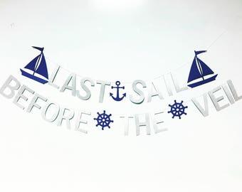 Last sail before the veil banner (COLOR CUSTOMIZABLE)  - nautical bachelorette, hen night, bridal shower, nautical birthday