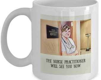 The Nurse Practitioner Will See You Now Coffee Mug