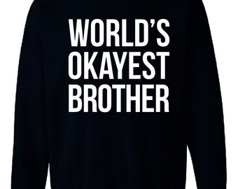 World's Okayest Brother Sweatshirt Jumper