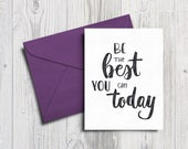 Be the Best Encouragement Card | card for friend, greeting card, motivational gift, inspirational card, digital download, printable card