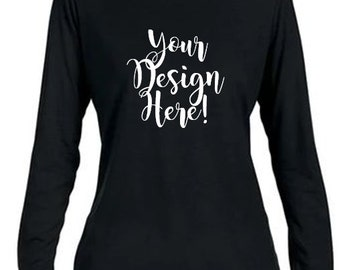 Custom T-Shirt With Your Design/Request - Long Sleeve Women's