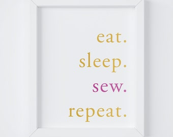 Eat Sleep Sew Repeat, Sewing Room Decor, Craft Room Decor, Home Decor,Digital Print, Instant Download, 8x10 Digital Print, 5x7 Digital Print