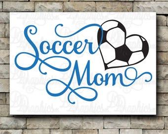 Soccer Mom/ SVG File/ Jpg Dxf Png/Digital Files