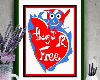 "PRINTABLE Art ""Hugs R Free"" ,Typography Poster,Typography Art Print,Inspirational Poster,Motivation Quote,Typography Wall Art,Art Print"
