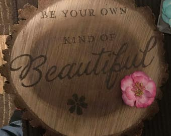 Be Your Own Kind Of Beautiful Round Sign