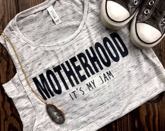 gifts for mom/motherhood shirt/motherhood tank/woman's/momlife/mom shirt/#momlife tee/workout shirt/boy mom/girl mom/its my jam/mother shirt