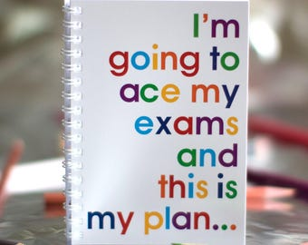 Think Positive - 'I'm going to Ace my Exams' - Notebook