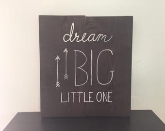 Dream Big Little One, Wall Art, Wall Decor, Wood Decor, Quote, Baby Room, Sign