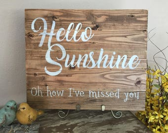 Hello Sunshine, oh how I've missed you. Stained wood sign.