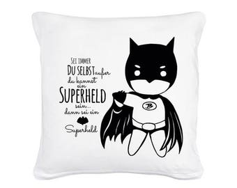 "Pillow with saying ""Don't you yourself.."" with super hero including filling (K23)"
