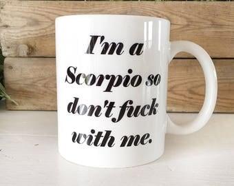 Mugs with Sayings|Scorpio Mug|Funny Mug Gift|Mugs with Naughty Text|Naughty Gift Ideas|Coffee Mugs with Text|Tea Mugs With Text