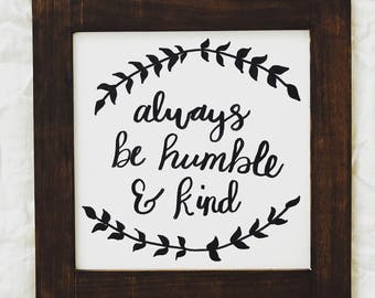 Always be Humble and Kind