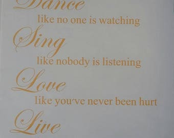 Dance Sing Love Live Quote
