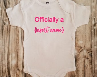 Officially A (Insert Name) - Adoption Baby Bodysuit - Adoption Announcement Bodysuit - Adoption - Name Change - Baby Adoption Clothing