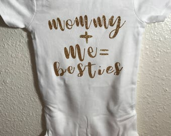 Mommy + Me= Besties Onesie