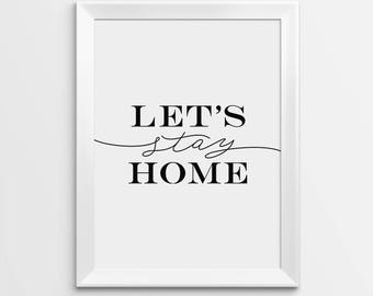 Lets Stay Home Print, Home Sweet Home Decor, Housewarming Gift, First Home Gift, New Home Gift, New House Gift, Wall Art Print