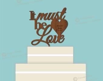 It must be Love - Wooden Personalised Cake Topper. Vintage Weddings