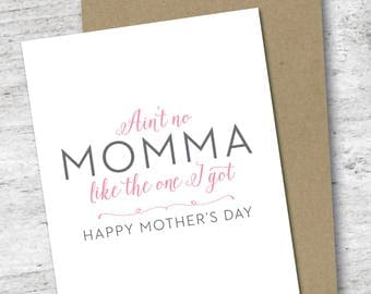 Ain't No Momma Like the One I Got Card | Happy Mother's Day | Mother's Day Card | Card for Mom | For Her | Love Card | Mothers Day Card
