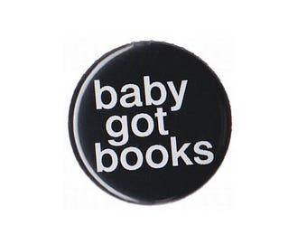 "Baby Got Books Button Badge Pinback 1"", 1.25"" or 2.25"" bookish feminist nerd"