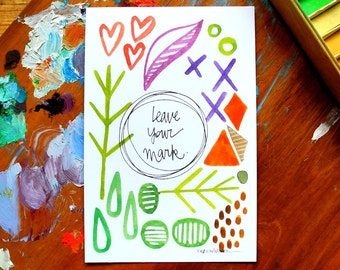 SALE - leave your mark - 4 x 6 inches