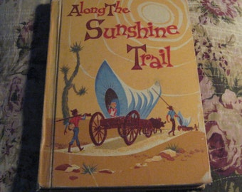 Vintage Reader Along the Sunshine Trail by DeLancey and Iverson 1960 L.W. Singer Co.
