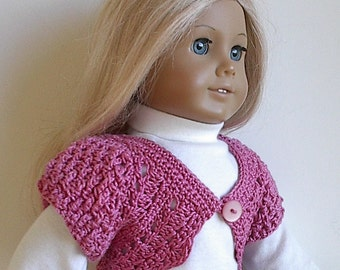 18 Inch Doll Clothes Rose Pink Crochet Cotton Short Bolero Sweater Crop Top Handmade to Fit the American Girl and Other 18 inch Dolls