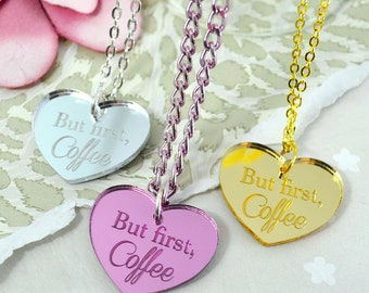 But first, COFFEE - Silver-Pink-Golden Laser Cut Acrylic Charm- Engraved Necklace