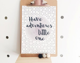 Have Adventures Little One Print