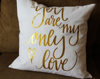 My only love VALENTINE Gold Pillow Cover