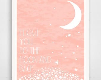 I Love You To The Moon and Back - Pink Nursery Wall Art Print - Baby Wall Art