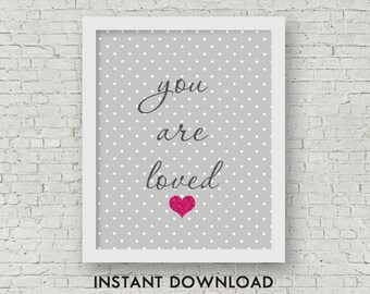 Printable Nursery Decor, You are Loved Instant Download, Printable, 8x10 JPG and 8.5x11 PDF