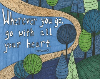 Go With All Your Heart Art Print, Wall Art, Graduation, House Warming