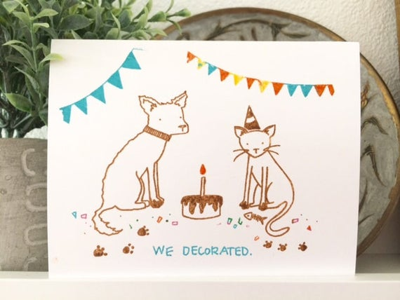 We Decorated - Funny Birthday Card - Animal Lovers - Pet Lovers