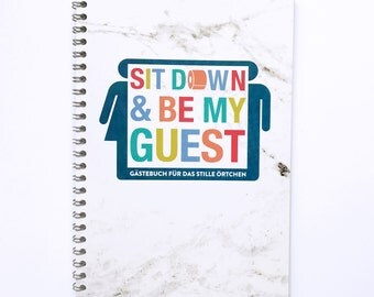 Toiletten-Gästebuch - sit down and be my guest