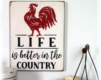 Life is better in the country farmhouse wood sign