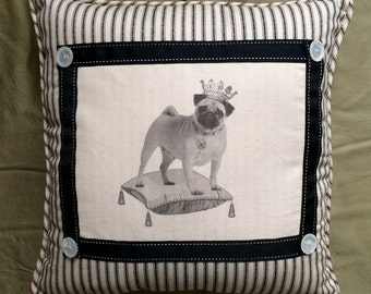 Pug in French Crown and Jewels on Regal Pillow,  French Country Decor, Farmhouse Decor, Black ticking front, Waverly French print backing