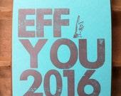 Eff You 2016, letterpress New Year's card, John Oliver, eff you 2016, snarky new year's card, MakeRuckus, metal type, fbomb