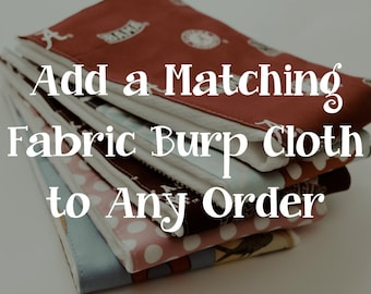 Add a burp cloth, fabric, matching, coordinating, set, gift set