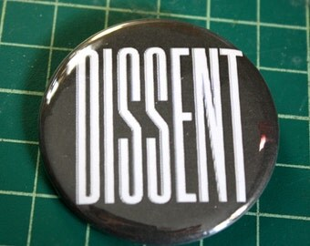 Protest button- DISSENT. Profits for charity.