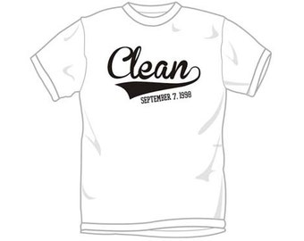 Clean T-Shirt - Customized with your Recovery Date - NA Recovery T-Shirt  ...from your friends at WoodenUrecover.com